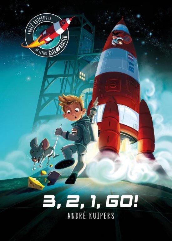 3 2 1 GO van Andre Kuipers | De leukste kinderboeken bij de Boekentips April