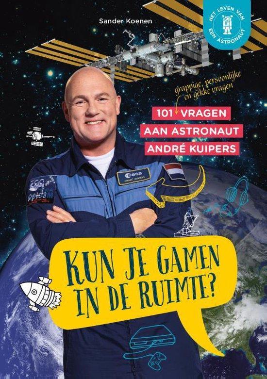 Kun je gamen in de ruimte? | Kinderboek over Andre Kuipers