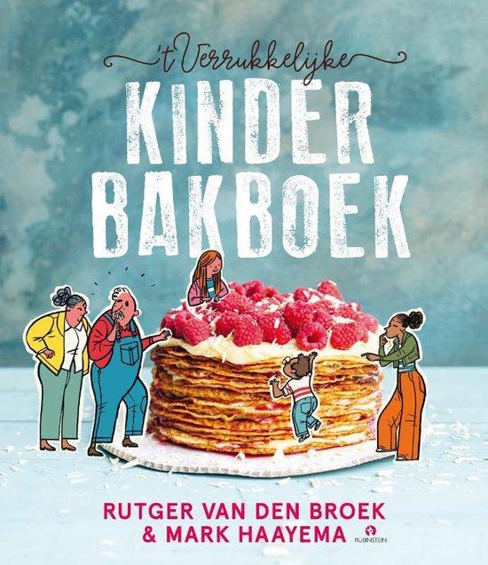 't verrukkelijke kinderbakboek door Rutger van den Broek & Mark Haayema